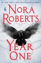 Year One - Chronicles of the One, Book 1 ebook by Nora Roberts