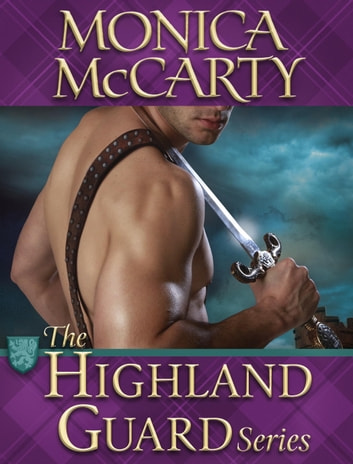 The Highland Guard Series 9-Book Bundle - The Chief, The Hawk, The Ranger, The Viper, The Saint, The Recruit, The Hunter, The Raider, The Arrow ebook by Monica McCarty