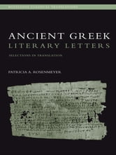 Ancient Greek Literary Letters - Selections in Translation ebook by Patricia A. Rosenmeyer