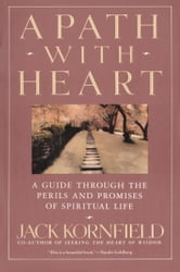 A Path with Heart - A Guide Through the Perils and Promises of Spiritual Life ebook by Jack Kornfield