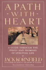 A Path with Heart - A Guide Through the Perils and Promises of Spiritual Life ebook by Kobo.Web.Store.Products.Fields.ContributorFieldViewModel