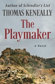 The Playmaker - A Novel ebook by Thomas Keneally