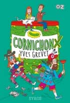 Cornichonx - collection Oz ebook by Yves Grevet