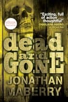 Dead & Gone ebook by Jonathan Maberry