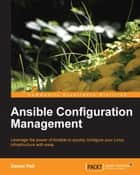 Ansible Configuration Management ebook by Daniel Hall