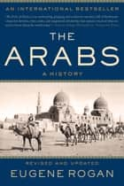 The Arabs - A History ebook by Eugene Rogan