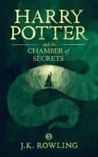 Harry Potter and the Chamber of Secrets ekitaplar by J.K. Rowling