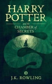 Harry Potter and the Chamber of Secrets ebook by J.K. Rowling