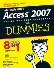 Microsoft Office Access 2007 All-in-One Desk Reference For Dummies ebook by Alan Simpson,Margaret Levine Young,Alison Barrows,April Wells,Jim McCarter