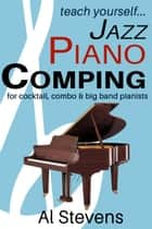 teach yourself...Jazz Piano Comping ebook by Al Stevens