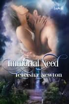 Immortal Need ebook by LeTeisha Newton