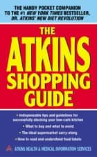 The Atkins Shopping Guide ebook by Atkins Health & Medical Information Services