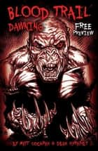 BLOOD TRAIL: DAWNING, FREE PREVIEW, Issue 0 ebook by Matt Cochran, Dean Hyrapiet