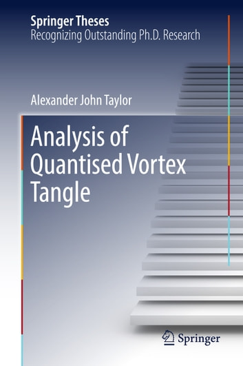 Analysis of Quantised Vortex Tangle ebook by Alexander John Taylor