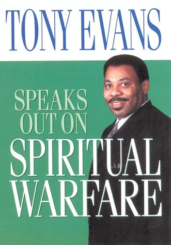 Tony Evans Speaks Out on Spiritual Warfare ebook by Tony Evans