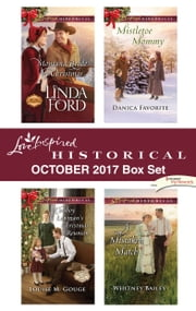 Love Inspired Historical October 2017 Box Set - Montana Bride by Christmas\Cowboy Lawman's Christmas Reunion\Mistletoe Mommy\A Mistaken Match ebook by Linda Ford, Louise M. Gouge, Danica Favorite,...