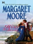 Hers to Desire ebook by Margaret Moore