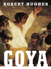 Goya ebook by Robert Hughes