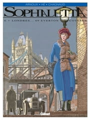 Sophaletta - Tome 6 - Londres... 69 Everton Cottage ebook by Dominique Hé,Erik Arnoux