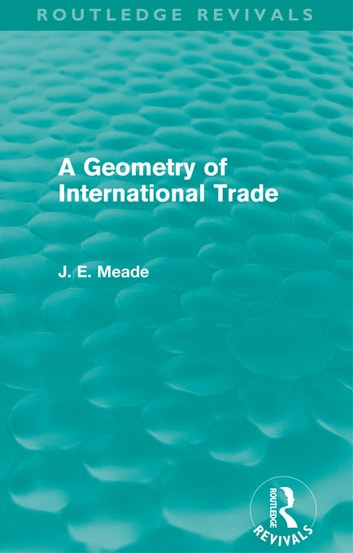 A Geometry of International Trade (Routledge Revivals) ebook by James E. Meade