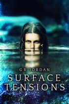 Surface Tensions ebook by G R Jordan