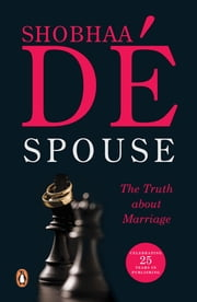Spouse - The Truth about Marriage ebook by Shobhaa De