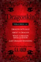 Dragonkin Bundle Books 1-4 ebook by G.A. Aiken