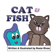 Cat and Fish - A Cautionary Tale ebook by Rosie Rivas