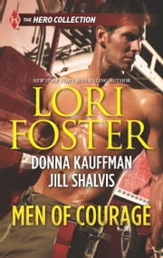 Men of Courage - Trapped!\Buried!\Stranded! ebook by Lori Foster,Donna Kauffman,Jill Shalvis
