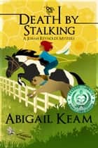 Death By Stalking ebook by Abigail Keam