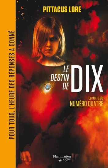 Le destin de Dix - La suite de Numéro Quatre eBook by Pittacus Lore