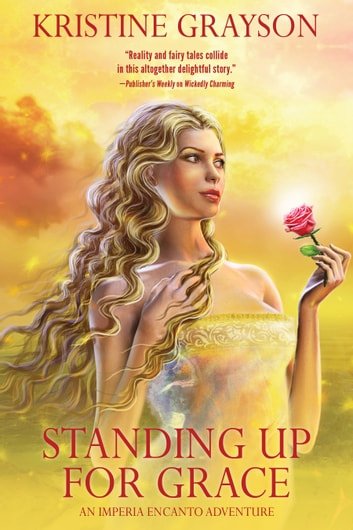 Standing Up for Grace - An Imperia Encanto Adventure ebook by Kristine Grayson