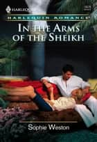 In the Arms of the Sheikh ebook by Sophie Weston