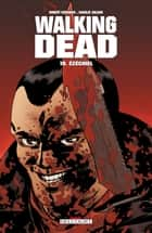 Walking Dead T19 - Ezechiel eBook by Robert Kirkman, Charlie Adlard