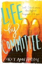 Life by Committee ebook by Corey Ann Haydu