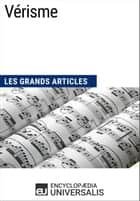 Vérisme - Les Grands Articles d'Universalis ebook by Encyclopaedia Universalis
