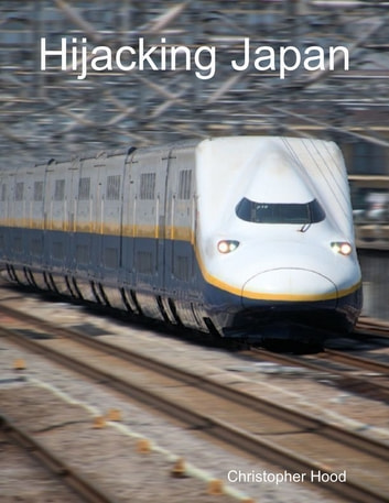 Hijacking Japan ebook by Christopher Hood