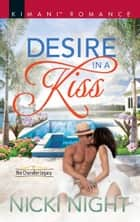 Desire In A Kiss (Mills & Boon Kimani) (The Chandler Legacy, Book 2) ebook by Nicki Night