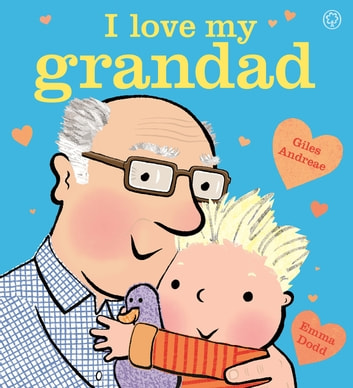 I Love My Grandad ebook by Giles Andreae