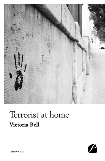Terrorist at home eBook by Victoria Bell
