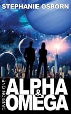 Alpha and Omega ebook by Stephanie Osborn