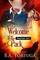 Welcome to the Pack ebook by BA Tortuga