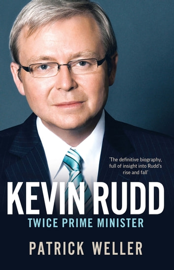 Kevin Rudd - Twice Prime Minister ebook by Patrick Weller