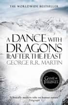A Dance With Dragons: Part 2 After The Feast (A Song of Ice and Fire, Book 5) ebook by George R.R. Martin