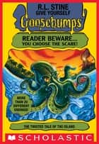 The Twisted Tale of Tiki Island (Give Yourself Goosebumps #21) ebook by R. L. Stine