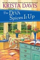The Diva Spices It Up ebook by Krista Davis