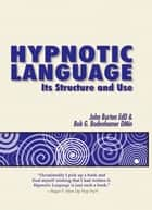 Hypnotic Language ebook by John Burton,Bob G. Bodenhamer,Bob G. Bodenhamer