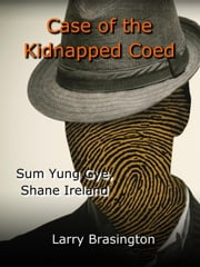 Case of the Missing Coed - Shane Ireland, Elf Detective, #3 ebook by Larry Brasington