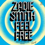 Feel Free - Essays audiobook by Zadie Smith