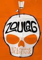 Zoulag ebook by Stéphane Desienne